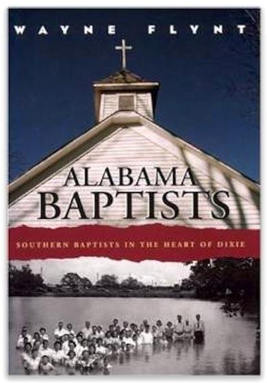 Wayne Flynt: Alabama Baptists, A History