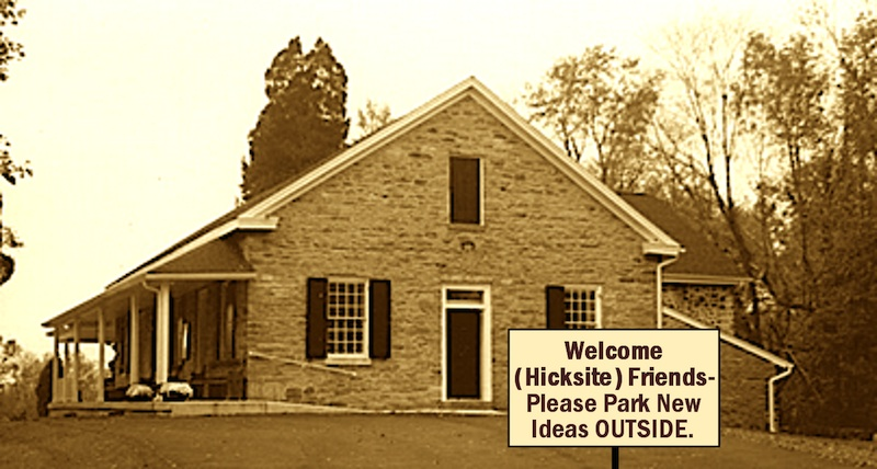 Hicksites- No New Ideas Allowed