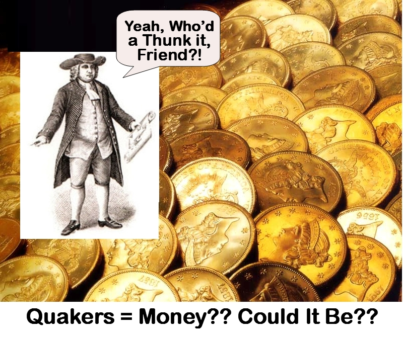 Quakers = Money